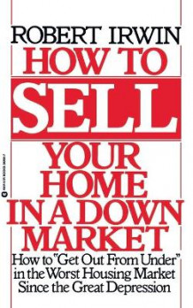 How to Sell Your Home in a Down Market av Robert Irwin (Heftet)