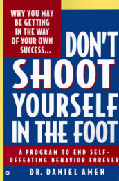 Don't Shoot Yourself in the Foot av Daniel G. Amen (Heftet)