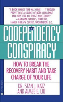 Codependency Conspiracy av Stan J Katz (Heftet)