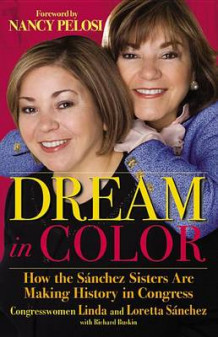 Dream in Color av Loretta Sanchez og Linda Sanchez (Heftet)
