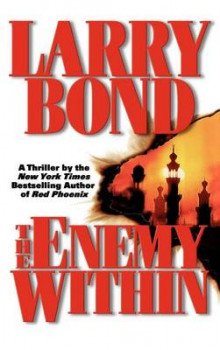 The Enemy Within av Larry Bond, Patrick Larkin og Patrick Larkin (Innbundet)
