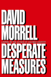 Desperate Measures av David Morrell (Innbundet)