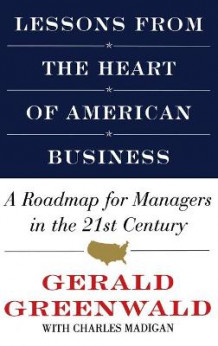 Lessons from the Heart of American Business av Gerald Greenwald og Charles Madigan (Innbundet)