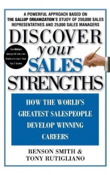 Discover Your Sales Strengths av Benson Smith, Kenneth A Tucker, Jane Miller, Tony Rutigliano og Tony Rutigliano (Innbundet)