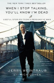 When I Stop Talking, You'll Know I'm Dead av Jerry Weintraub og Rich Cohen (Heftet)