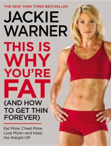 This Is Why You're Fat (and How to Get Thin Forever) av Jackie Warner (Heftet)