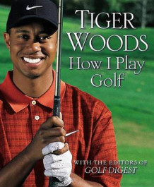 How I Play Golf av Tiger Woods (Heftet)