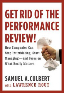 Get Rid of the Performance Review! av Samuel A. Culbert og Lawrence Rout (Innbundet)
