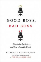 Good Boss, Bad Boss av Robert I. Sutton (Innbundet)