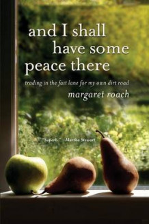 And I Shall Have Some Peace There av Margaret Roach (Heftet)