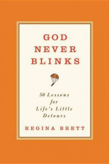 God Never Blinks av Regina Brett (Innbundet)