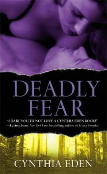 Deadly Fear av Cynthia Eden (Heftet)