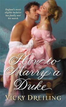 How To Marry A Duke av Vicky Dreiling (Heftet)
