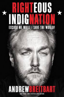 Righteous Indignation av Andrew Breitbart (Innbundet)