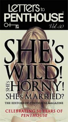Letters to Penthouse: She's Wild! She's Horny! She's Married? 50 av Editors of Penthouse (Heftet)