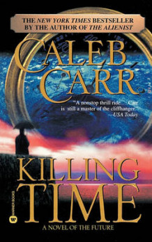 Killing time av Caleb Carr (Heftet)