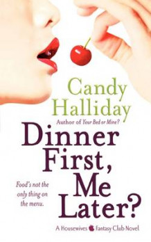 Dinner First, Me Later? av Candy Halliday (Heftet)