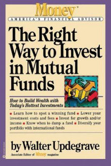 The Right Way to Invest in Mutual Funds av Walter L Updegrave (Heftet)
