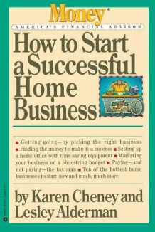 How to Start a Successful Home Business av Karen Cheney og Lesley Alderman (Heftet)