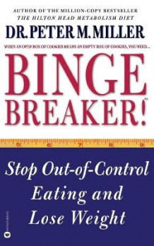 Binge Breaker!: Stop out of Control Eating and Lose Weight av Peter Miller (Heftet)