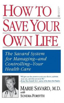 How to Save Your Own Life av Marie Savard og Sondra Forsyth (Heftet)