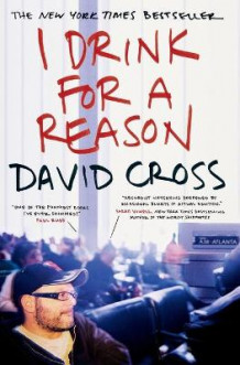 I Drink for a Reason av David Cross (Heftet)
