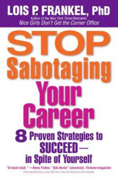 Stop Sabotaging Your Career av Lois P. Frankel (Heftet)