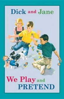 Dick and Jane: We Play and Pretend av Grosset & Dunlap (Innbundet)