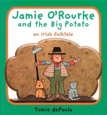 Jamie O'Rourke and the Big Potato av Tomie dePaola (Pappbok)