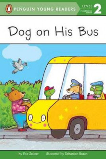 Dog on His Bus av Eric Seltzer (Heftet)