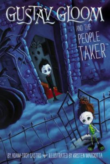Gustav Gloom and the People Taker av Adam-Troy Castro og Kristen Margiotta (Heftet)