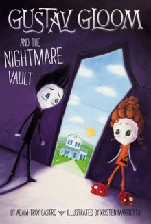 Gustav Gloom and the Nightmare Vault: 2 av Adam-Troy Castro og Kristen Margiotta (Heftet)