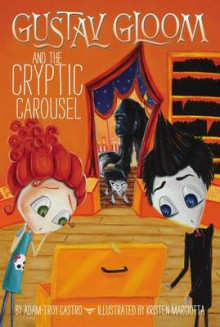 Gustav Gloom and the Cryptic Carousel #4 av Adam-Troy Castro (Heftet)