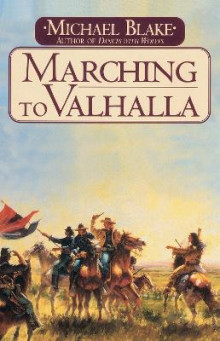 Marching to Valhalla av Michael Blake (Heftet)