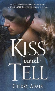Kiss and Tell av Cherry Adair (Heftet)