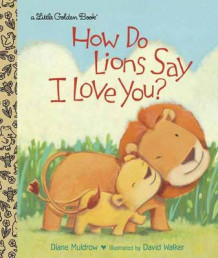 How Do Lions Say I Love You? av Diane E. Muldrow (Innbundet)
