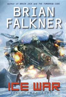 Ice War (Recon Team Angel #3) av Brian Falkner (Innbundet)