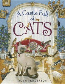 A Castle Full of Cats av Ruth Sanderson (Innbundet)