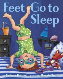 Feet, Go to Sleep av Barbara Bottner og Maggie Smith (Innbundet)