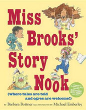 Miss Brooks' Story Nook (Where Tales Are Told And Ogres Are Welcome) av Barbara Bottner (Innbundet)