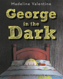 George in the Dark av Madeline Valentine (Innbundet)
