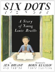 Six Dots: A Story of Young Louis Braille av Jen Bryant (Innbundet)