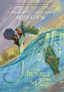 The Trouble with Magic av Ruth Chew (Innbundet)