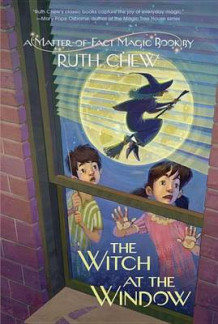 A Matter-Of-Fact Magic Book: The Witch at the Window av Ruth Chew (Innbundet)