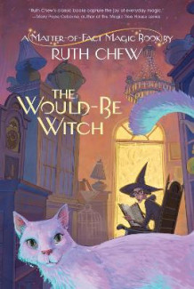 A Matter-Of-Fact Magic Book: The Would-Be Witch av Ruth Chew (Heftet)