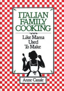 Italian Family Cooking #: Like Mama Used to Make av Anne Casale (Heftet)