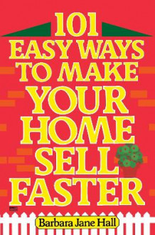 101 Easy Ways to Make Your Home Sell Faster av Barbara Jane Hall (Heftet)