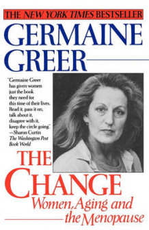 Change the: Women, Aging & Menopause av Greer Gremaine (Heftet)