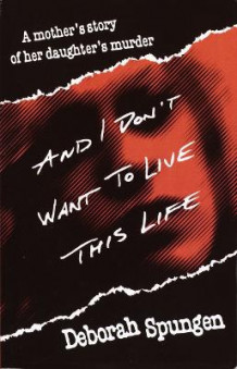 And I Don't Want to Live This Life av D. Spungeon (Heftet)