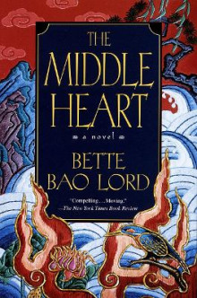 The Middle Heart av Bette Bao Lord (Heftet)
